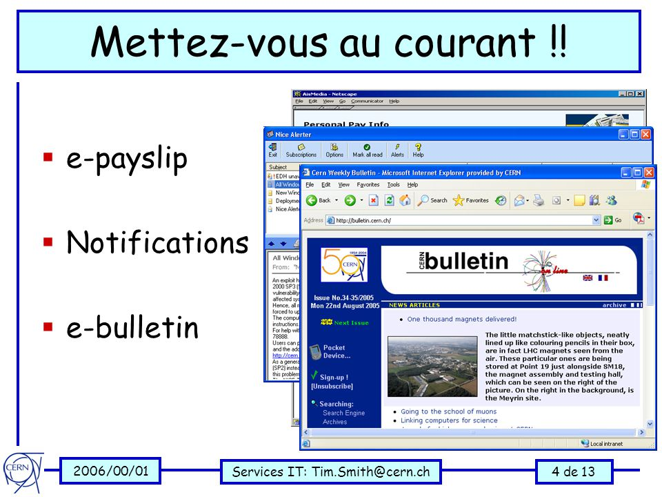 2006/00/01 Services IT: Tim.Smith@cern.ch4 de 13 Mettez-vous au courant !!  e-payslip  Notifications  e-bulletin