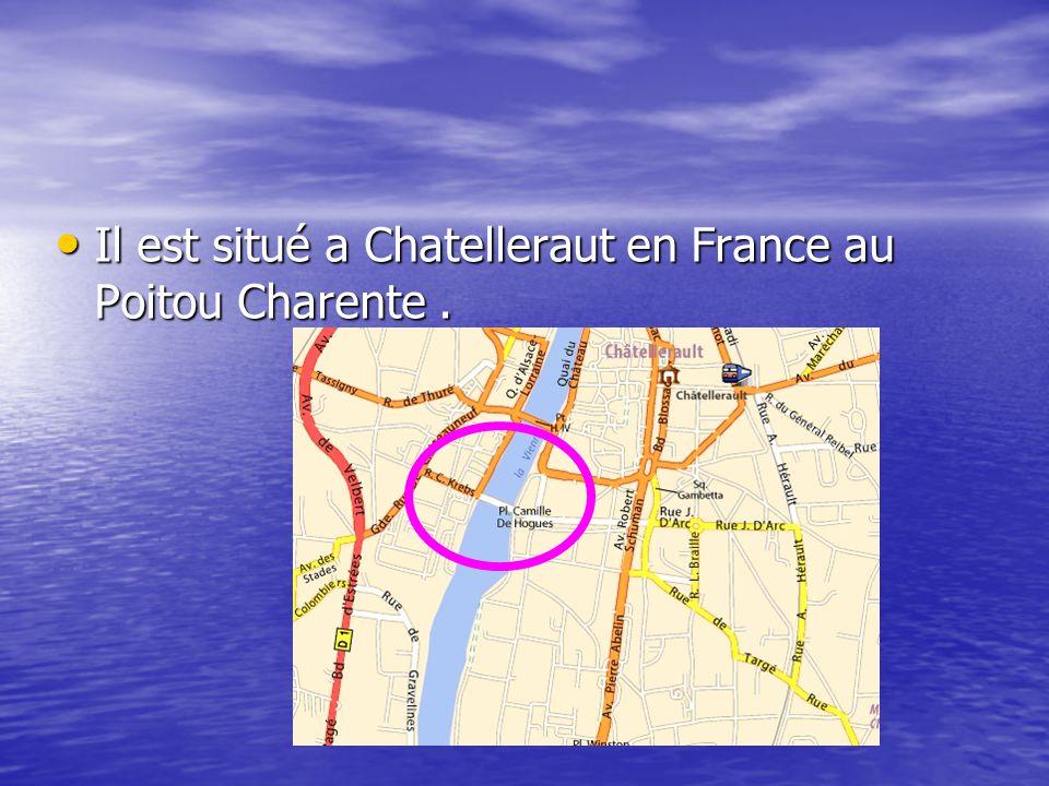 Il est situé a Chatelleraut en France au Poitou Charente. Il est situé a Chatelleraut en France au Poitou Charente.