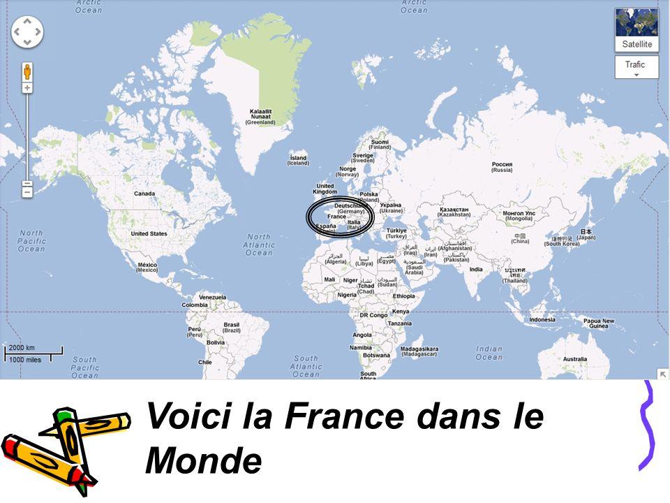 . Le monde Voici la France dans le Monde