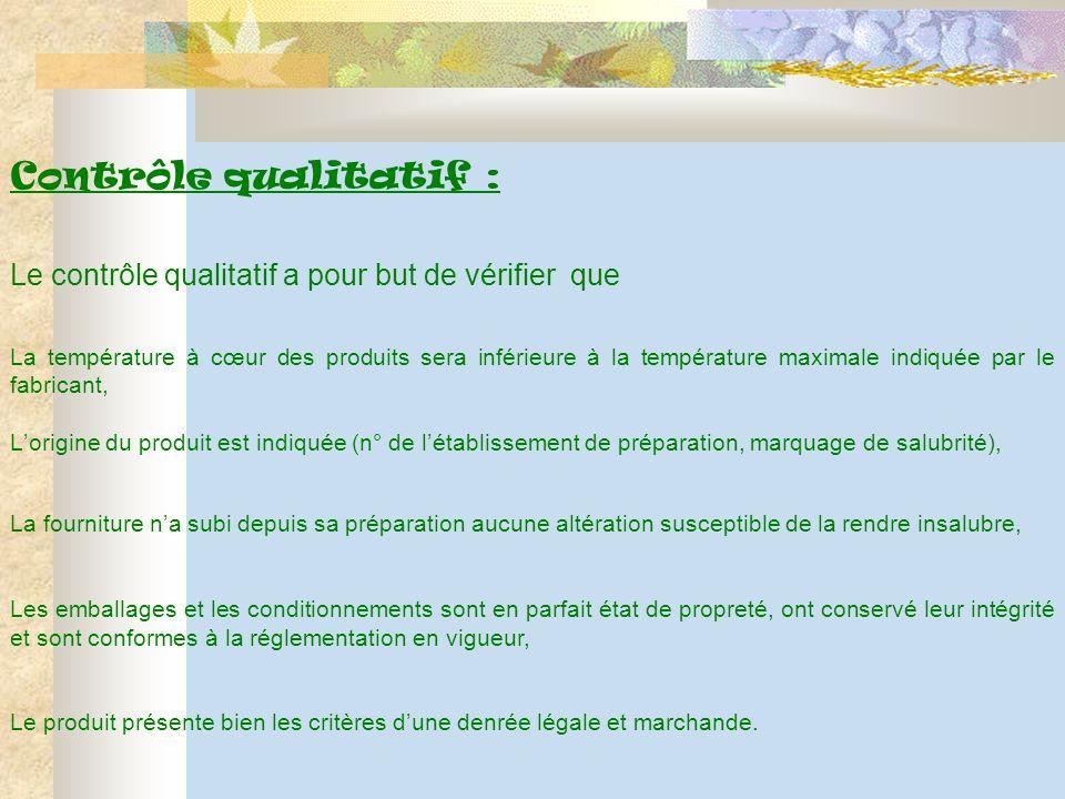 C Contrôle qualitatif : L Le contrôle qualitatif a pour but de vérifier que  La température à cœur des produits sera inférieure à la température maxi