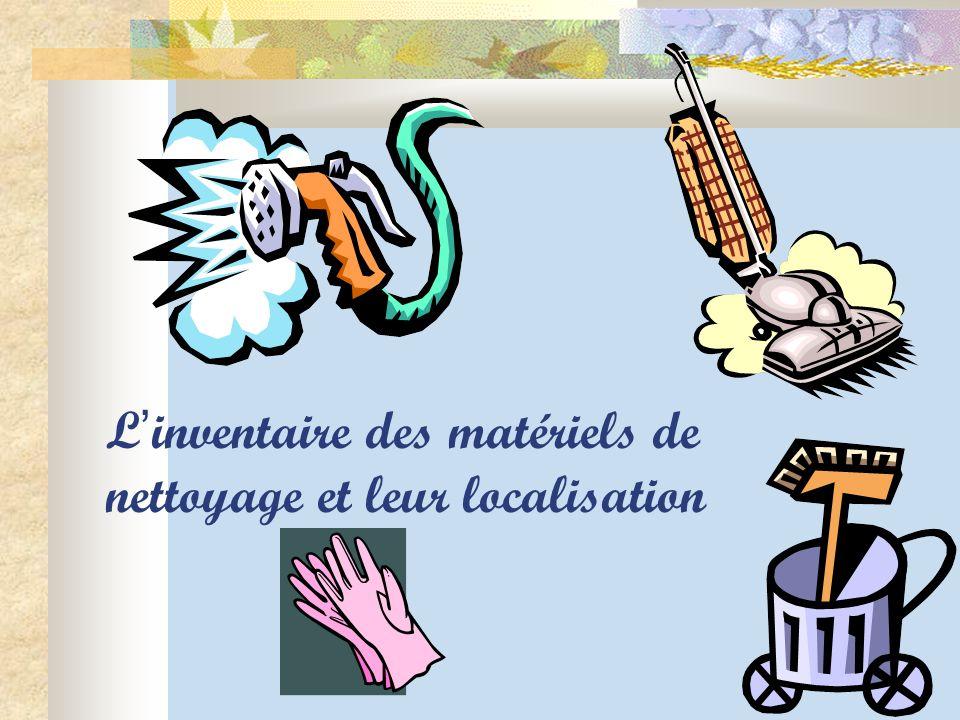 L ' inventaire des matériels de nettoyage et leur localisation