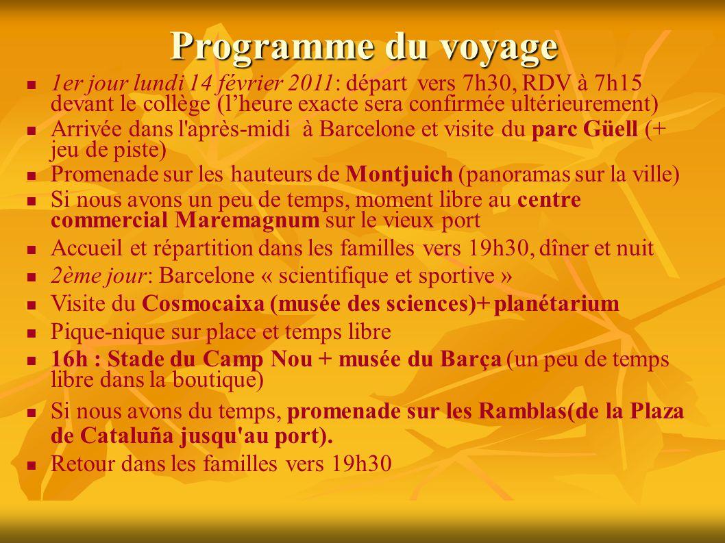 Les accompagnateurs Vos enfants seront sous la responsabilité de 4 accompagnateurs: Moi-même, la prof d espagnol et organisatrice du voyage, Bernadette TOUCHARD Et 3 autres accompagnateurs.