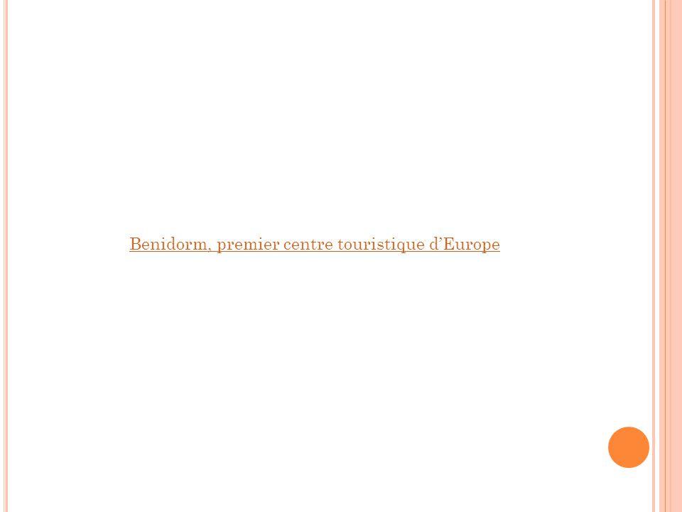 Benidorm, premier centre touristique d'Europe