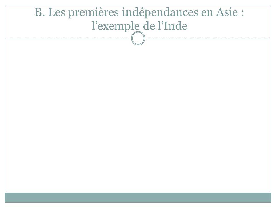 L'Inde est la première grande colonie à obtenir son indépendance de la part de la Grande-Bretagne en 1947.