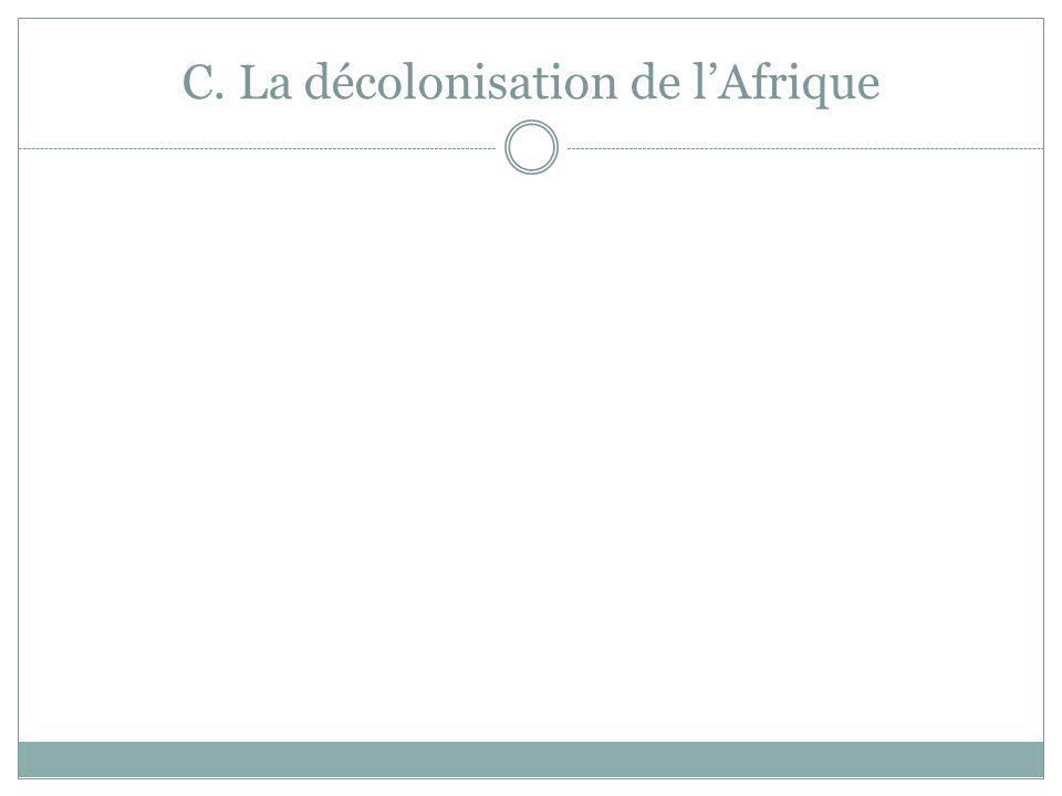 C. La décolonisation de l'Afrique