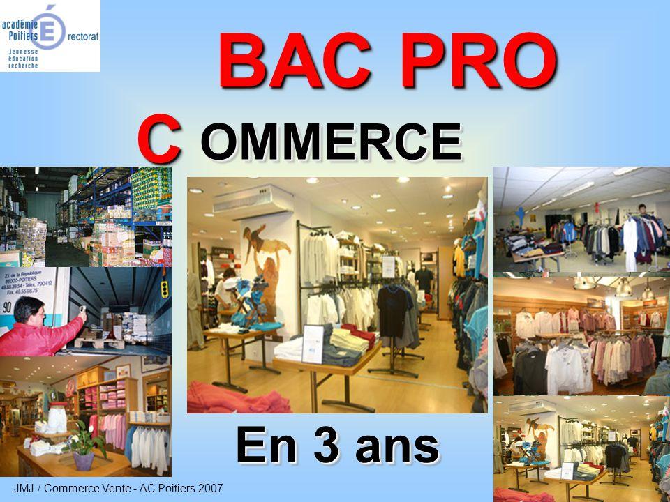 JMJ / Commerce Vente - AC Poitiers 2007 2 Bac Pro Commerce Vers quel secteur d'activités .