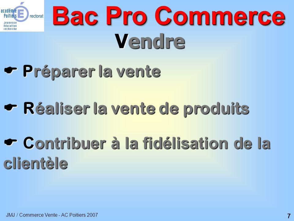 JMJ / Commerce Vente - AC Poitiers 2007 8  Mathématiques Bac Pro Commerce  Français  Histoire géographie  Langue(s) vivante(s)  Éducation artistique  Éducation physique et sportive