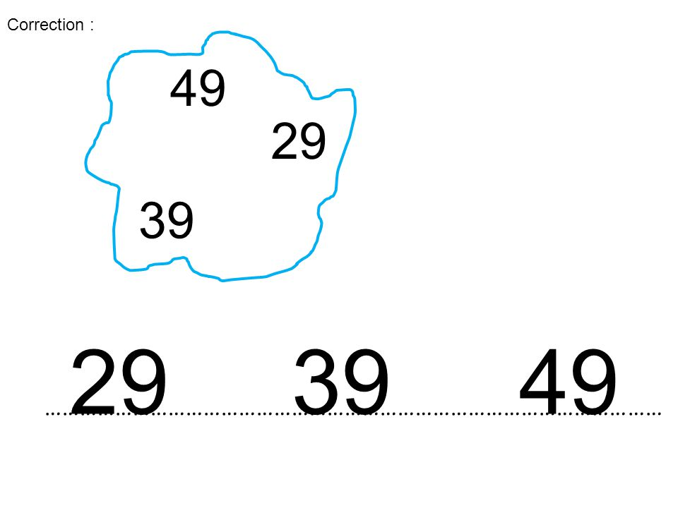 49 29 39 …………………………………………………………………………………………… 294939 Correction :