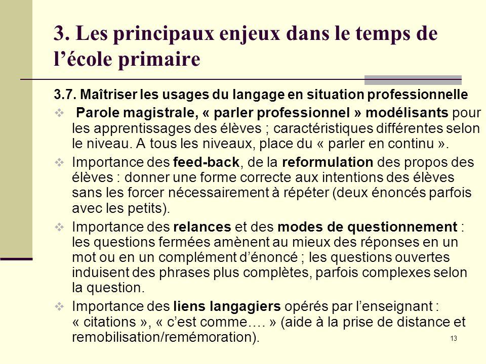 13 3. Les principaux enjeux dans le temps de l'école primaire 3.7.