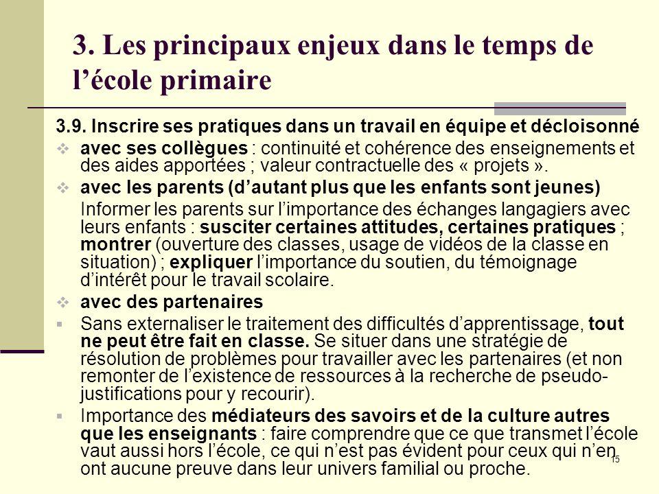 15 3. Les principaux enjeux dans le temps de l'école primaire 3.9.