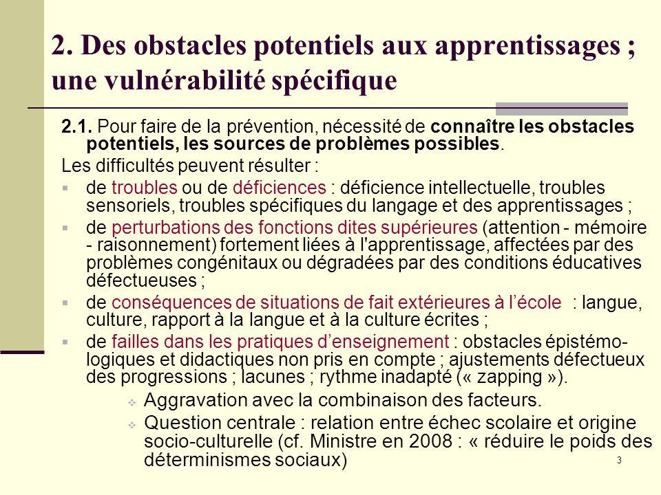 3 2. Des obstacles potentiels aux apprentissages ; une vulnérabilité spécifique 2.1.