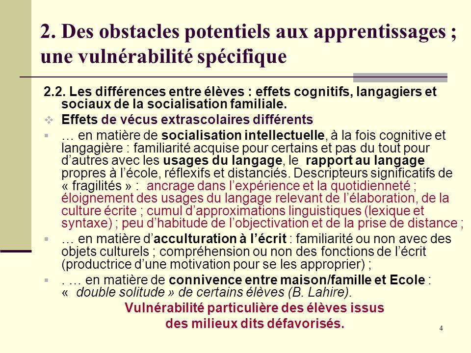 4 2. Des obstacles potentiels aux apprentissages ; une vulnérabilité spécifique 2.2.
