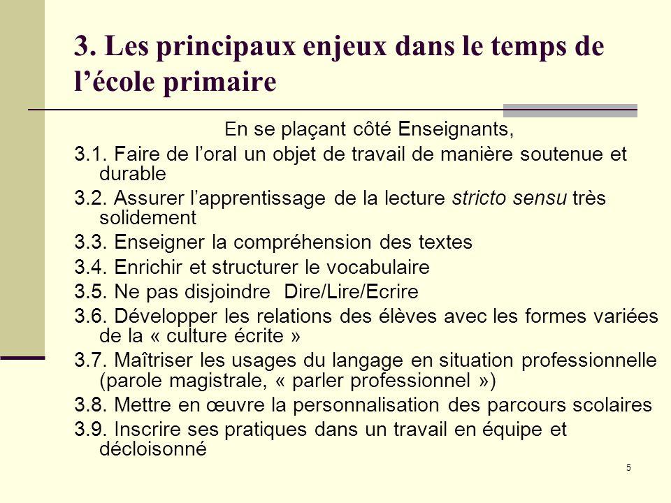 5 3. Les principaux enjeux dans le temps de l'école primaire E n se plaçant côté Enseignants, 3.1.