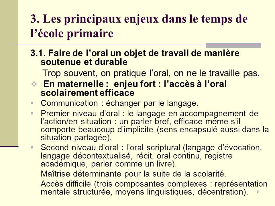 6 3. Les principaux enjeux dans le temps de l'école primaire 3.1.