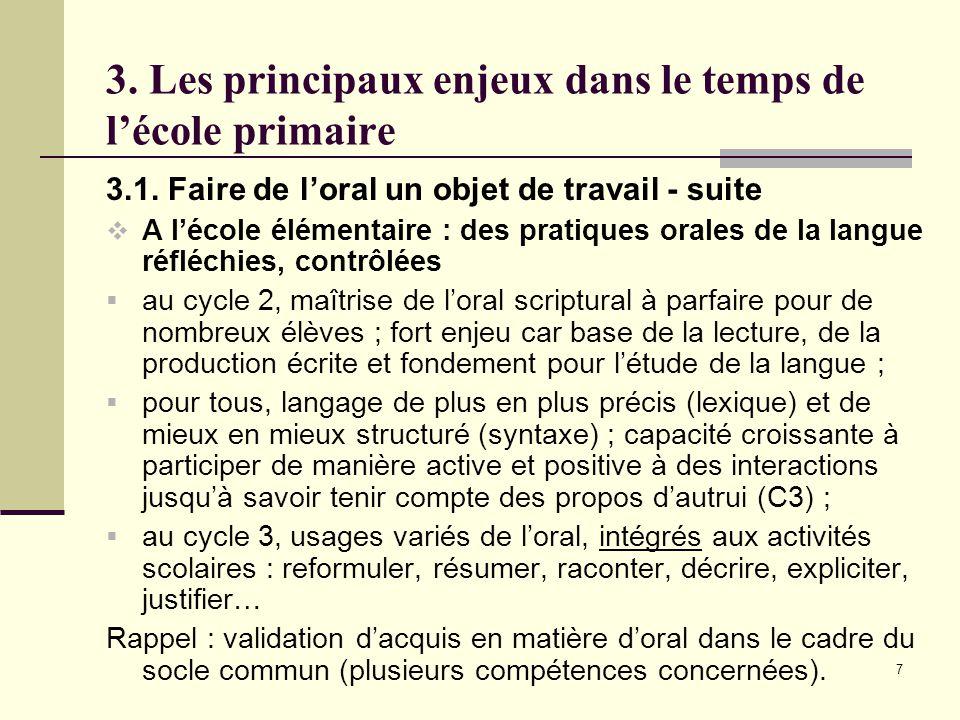 7 3. Les principaux enjeux dans le temps de l'école primaire 3.1.