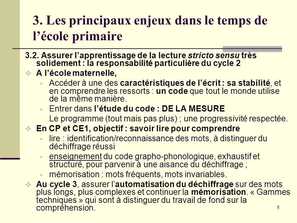 8 3. Les principaux enjeux dans le temps de l'école primaire 3.2.