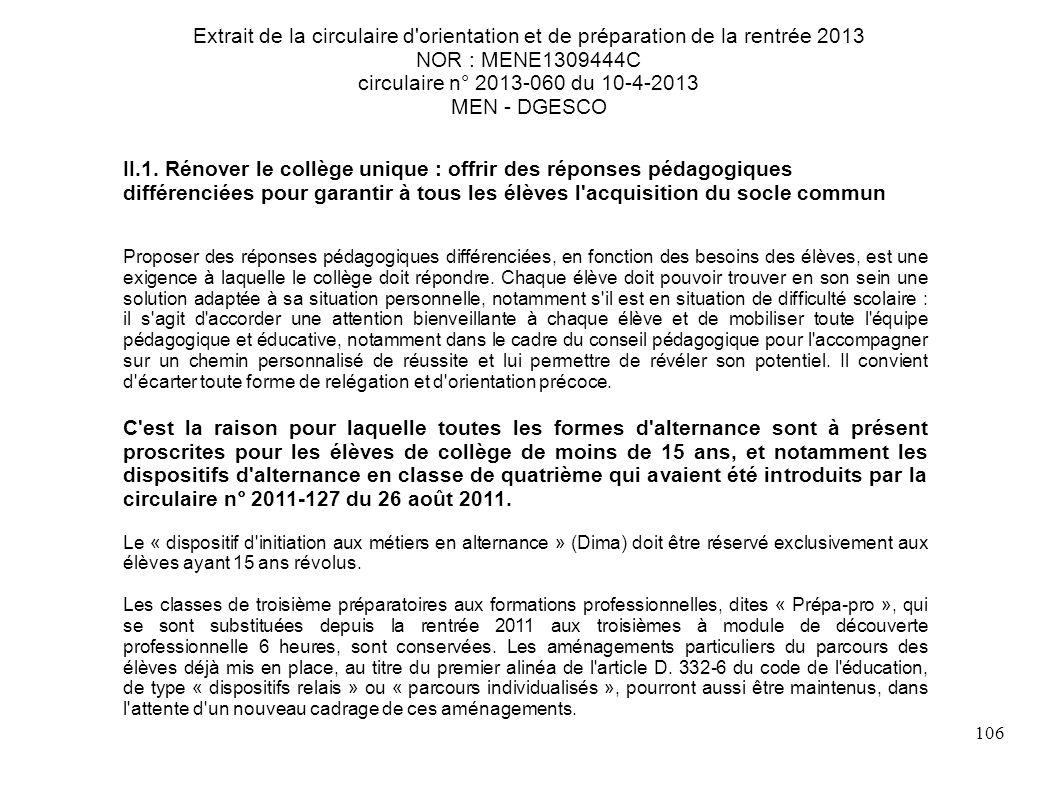 106 Extrait de la circulaire d orientation et de préparation de la rentrée 2013 NOR : MENE1309444C circulaire n° 2013-060 du 10-4-2013 MEN - DGESCO II.1.
