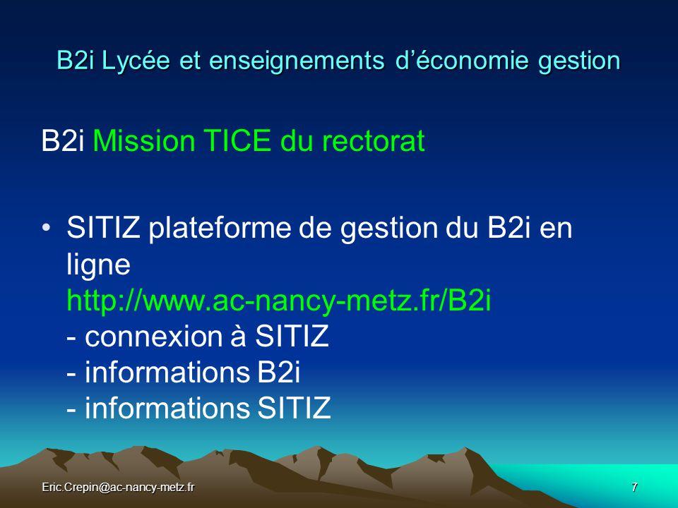 Eric.Crepin@ac-nancy-metz.fr8 B2i Lycée et enseignements d'économie gestion B2i Economie Gestion Le site de la formation du 14/01/2009 http://www.ac-nancy-metz.fr/eco-gestion/eric_crepin/iante/b2i/ - Rappels B2i lycée - Liens de référence - Items B2i et enseignements EcoGestion - Documents annexes