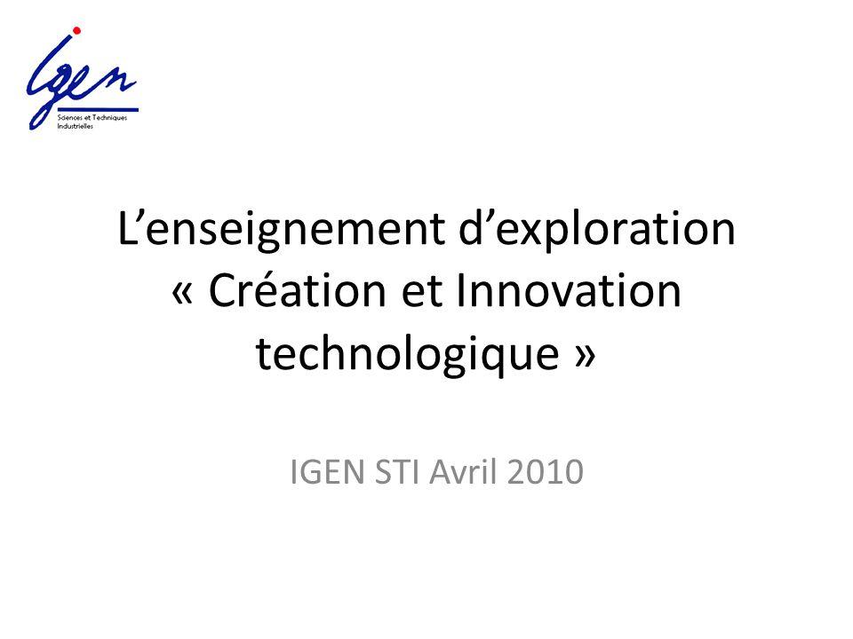 L'enseignement d'exploration « Création et Innovation technologique » IGEN STI Avril 2010