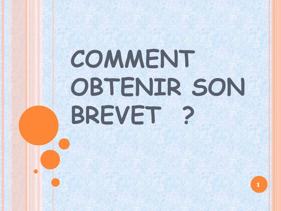 COMMENT OBTENIR SON BREVET ? 1