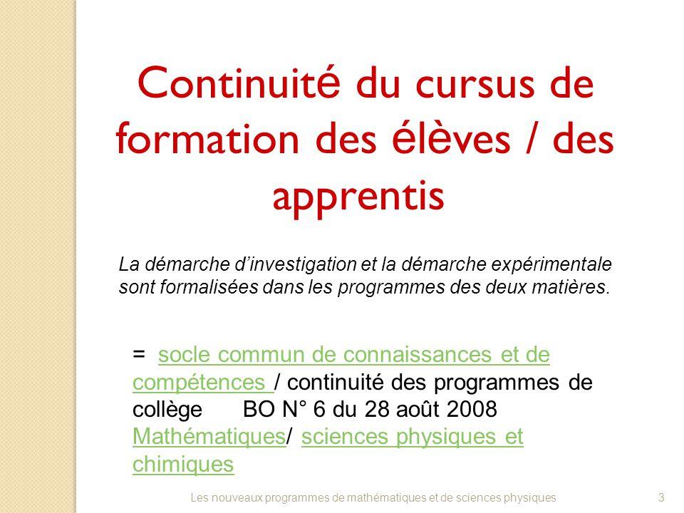 Continuit é du cursus de formation des é l è ves / des apprentis La démarche d'investigation et la démarche expérimentale sont formalisées dans les programmes des deux matières.