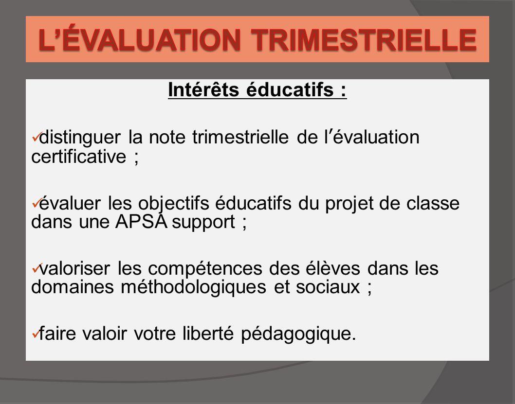 Intérêts éducatifs : distinguer la note trimestrielle de l'évaluation certificative ; évaluer les objectifs éducatifs du projet de classe dans une APS