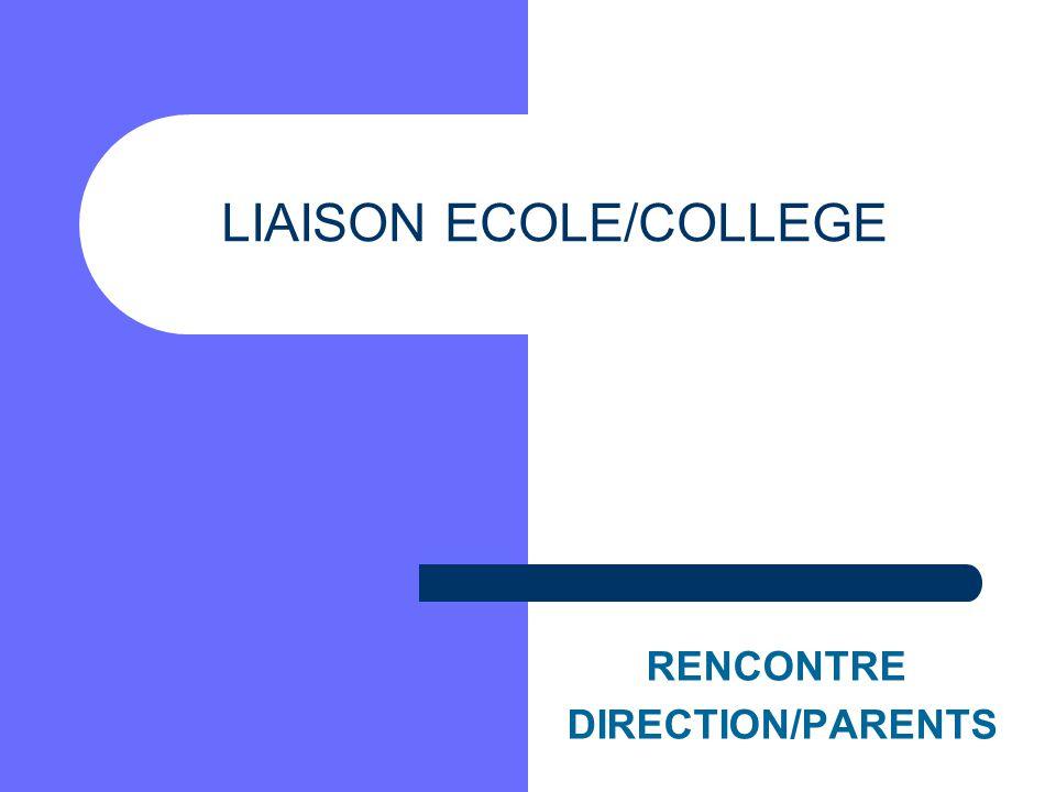 LIAISON ECOLE/COLLEGE RENCONTRE DIRECTION/PARENTS