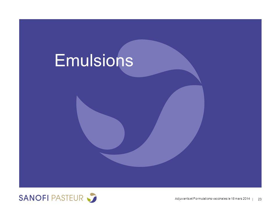 | 23 Emulsions Adjuvants et Formulations vaccinales le 18 mars 2014