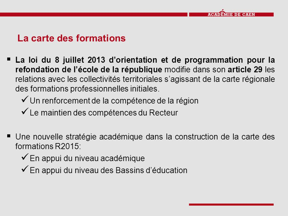 La carte des formations  La loi du 8 juillet 2013 d'orientation et de programmation pour la refondation de l'école de la république modifie dans son