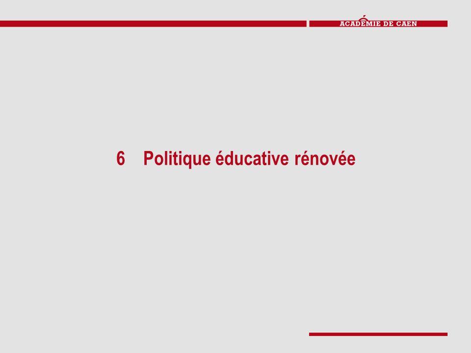 6 Politique éducative rénovée