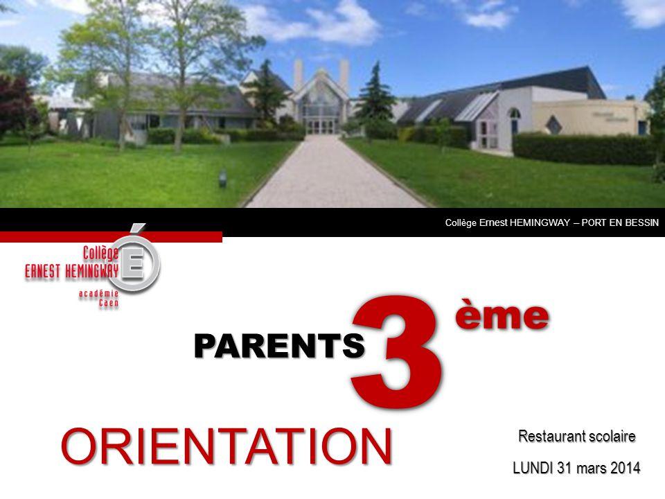 LUNDI 31 mars 2014 Restaurant scolaire PARENTS 33 èmeème Collège Ernest HEMINGWAY – PORT EN BESSIN ORIENTATION