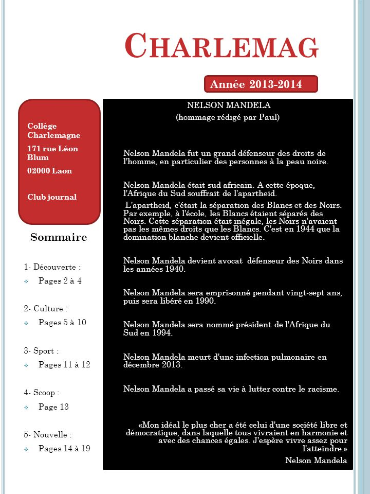 C HARLEMAG Sommaire 1- Découverte :  Pages 2 à 4 2- Culture :  Pages 5 à 10 3- Sport :  Pages 11 à 12 4- Scoop :  Page 13 5- Nouvelle :  Pages 14