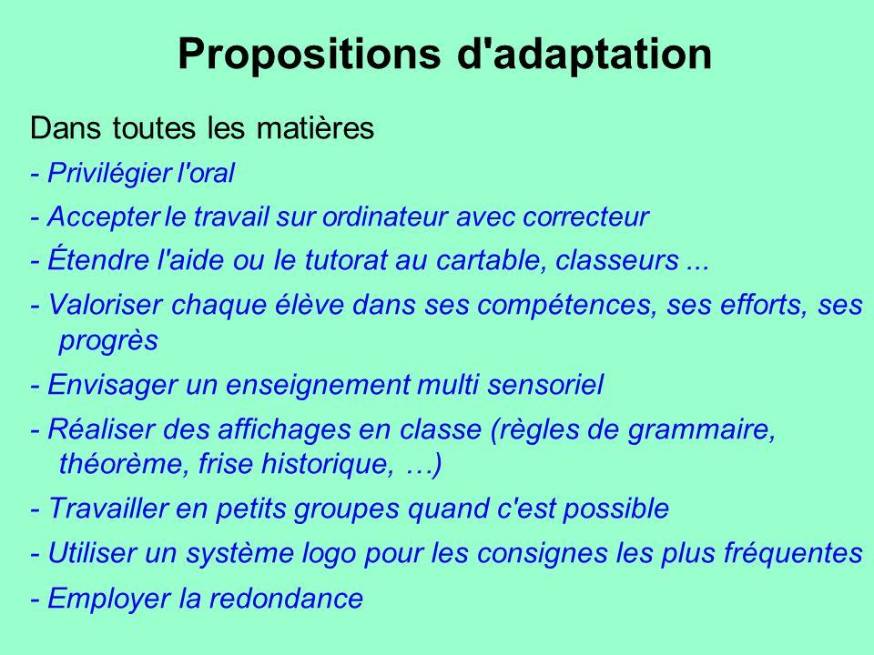 Propositions d'adaptation Dans toutes les matières - Privilégier l'oral - Accepter le travail sur ordinateur avec correcteur - Étendre l'aide ou le tu
