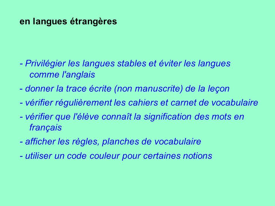 en langues étrangères - Privilégier les langues stables et éviter les langues comme l'anglais - donner la trace écrite (non manuscrite) de la leçon -