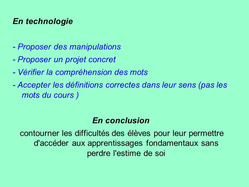 En technologie - Proposer des manipulations - Proposer un projet concret - Vérifier la compréhension des mots - Accepter les définitions correctes dan