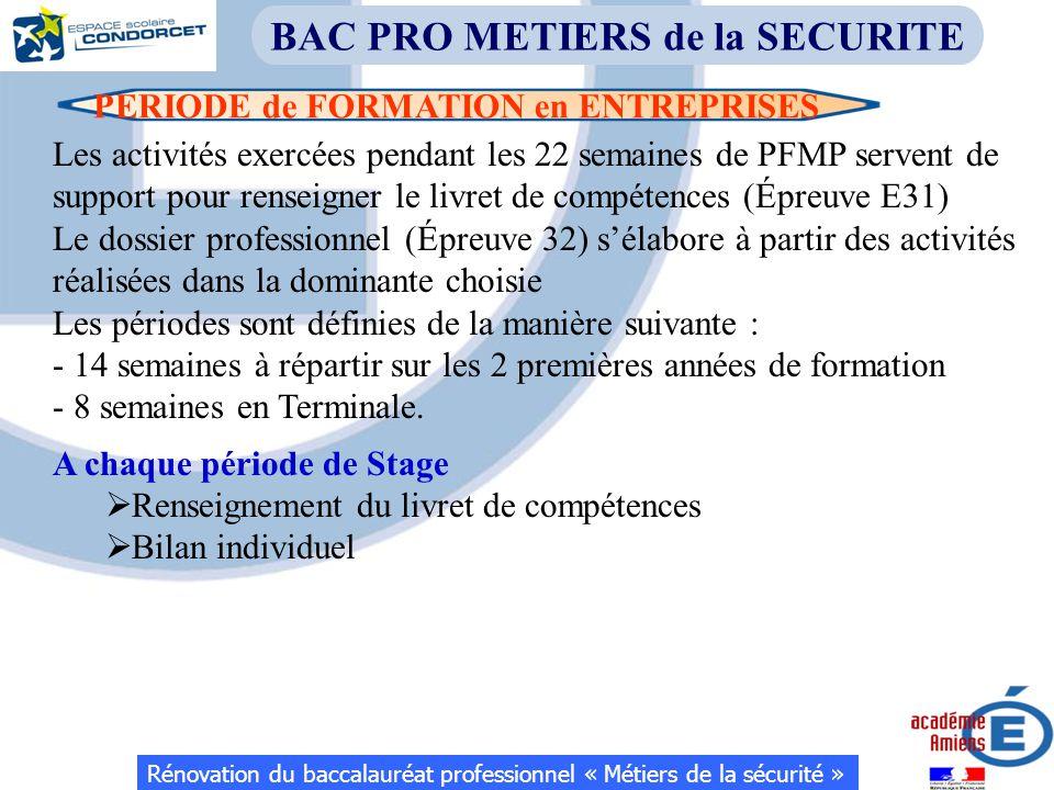 Rénovation du baccalauréat professionnel « Métiers de la sécurité » BAC PRO METIERS de la SECURITE PERIODE de FORMATION en ENTREPRISES Les activités e