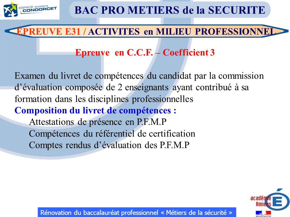 Rénovation du baccalauréat professionnel « Métiers de la sécurité » BAC PRO METIERS de la SECURITE Epreuve en C.C.F. – Coefficient 3 Examen du livret