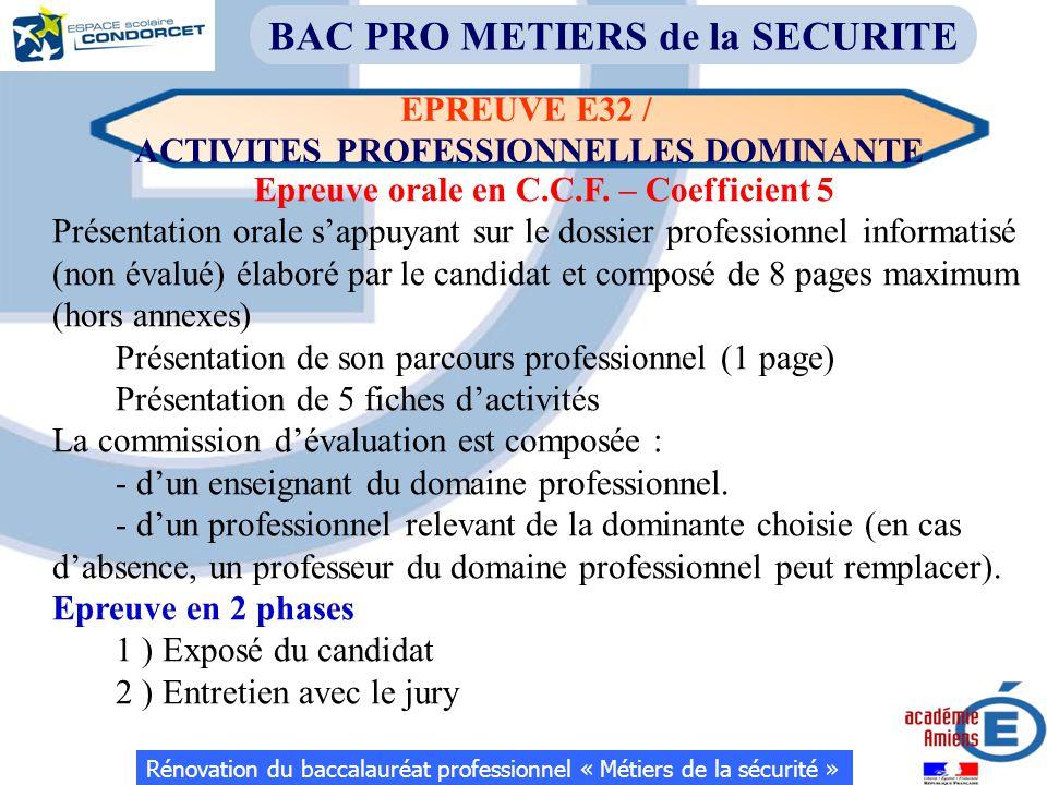 Rénovation du baccalauréat professionnel « Métiers de la sécurité » BAC PRO METIERS de la SECURITE Epreuve orale en C.C.F. – Coefficient 5 Présentatio