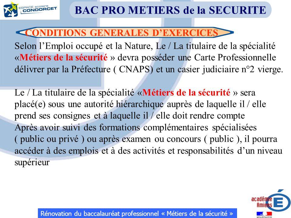 CONDITIONS GENERALES D'EXERCICES Rénovation du baccalauréat professionnel « Métiers de la sécurité » BAC PRO METIERS de la SECURITE Selon l'Emploi occ
