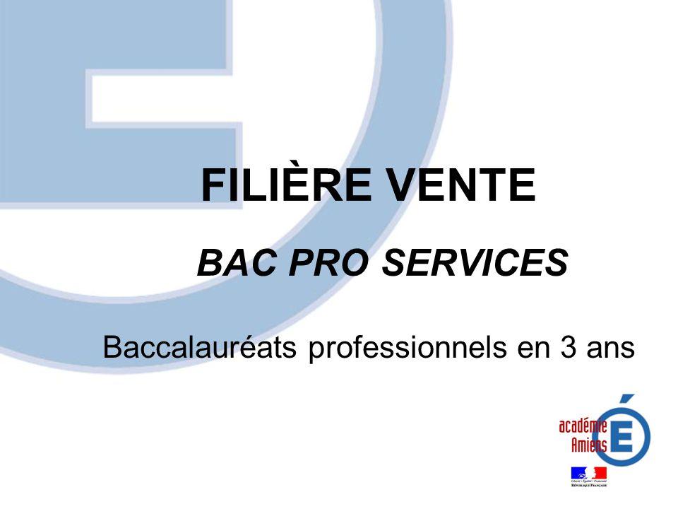 FILIÈRE VENTE BAC PRO SERVICES Baccalauréats professionnels en 3 ans