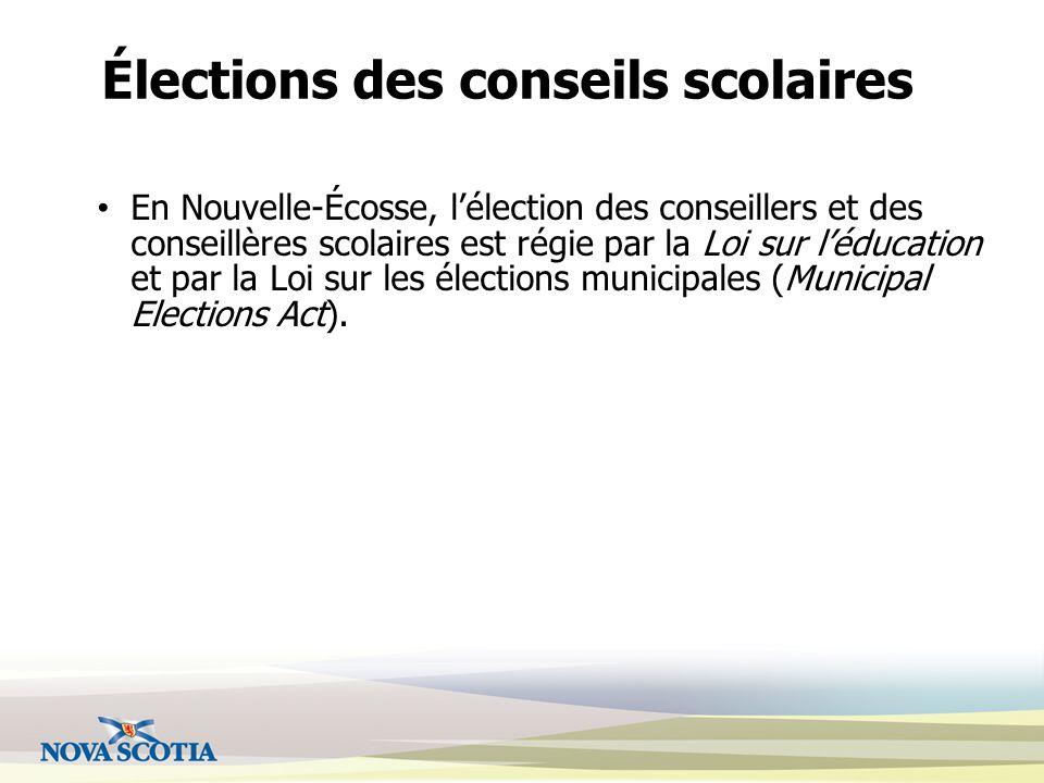 Élections des conseils scolaires En Nouvelle-Écosse, l'élection des conseillers et des conseillères scolaires est régie par la Loi sur l'éducation et par la Loi sur les élections municipales (Municipal Elections Act).