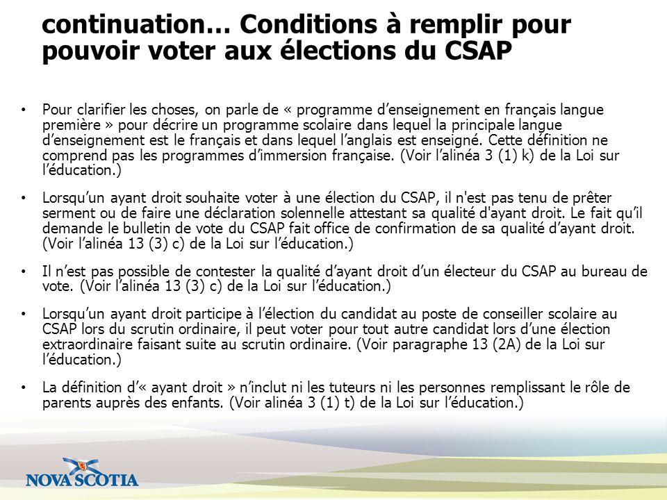 continuation… Conditions à remplir pour pouvoir voter aux élections du CSAP Pour clarifier les choses, on parle de « programme d'enseignement en français langue première » pour décrire un programme scolaire dans lequel la principale langue d'enseignement est le français et dans lequel l'anglais est enseigné.