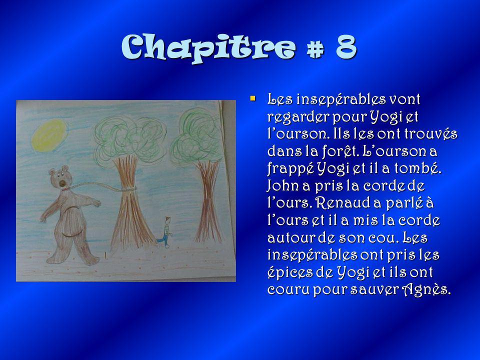 Chapitre # 8  Les insepérables vont regarder pour Yogi et l'ourson.