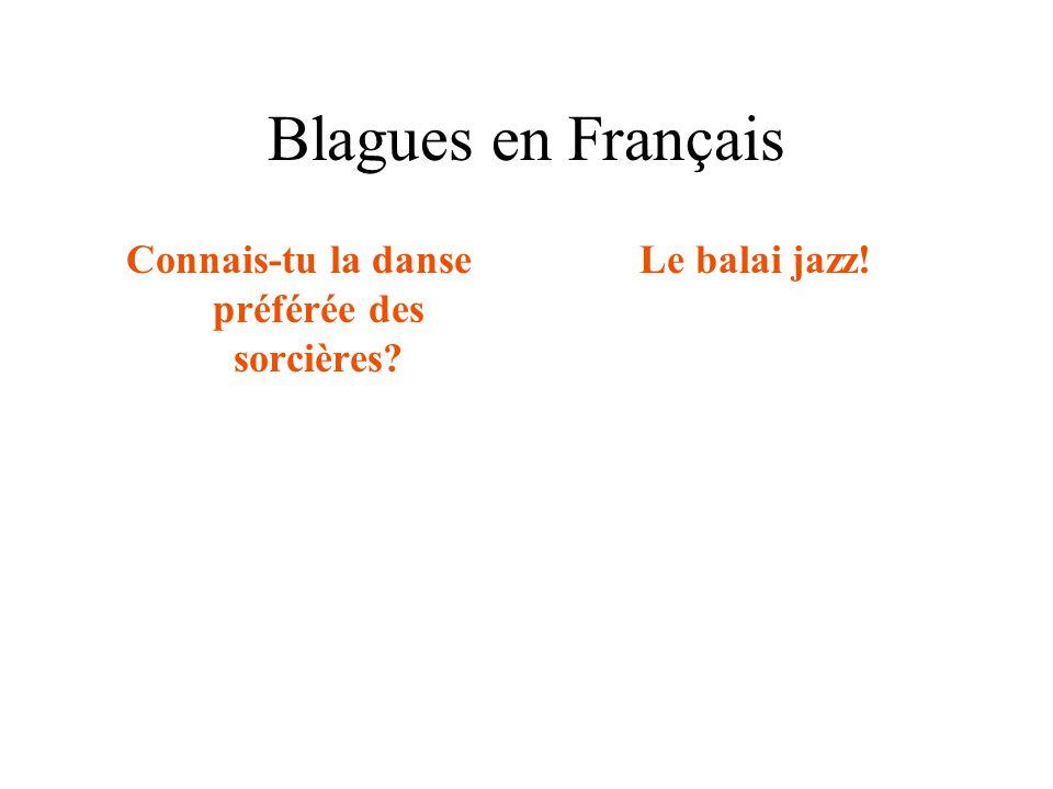 Blagues en Français Connais-tu la danse préférée des sorcières? Le balai jazz!