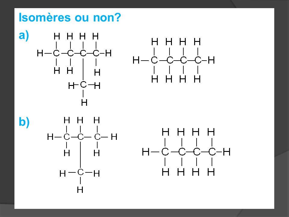 Isomères ou non? a) b)