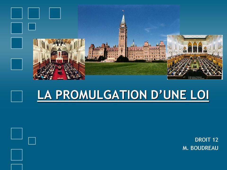 LA PROMULGATION D'UNE LOI DROIT 12 M. BOUDREAU