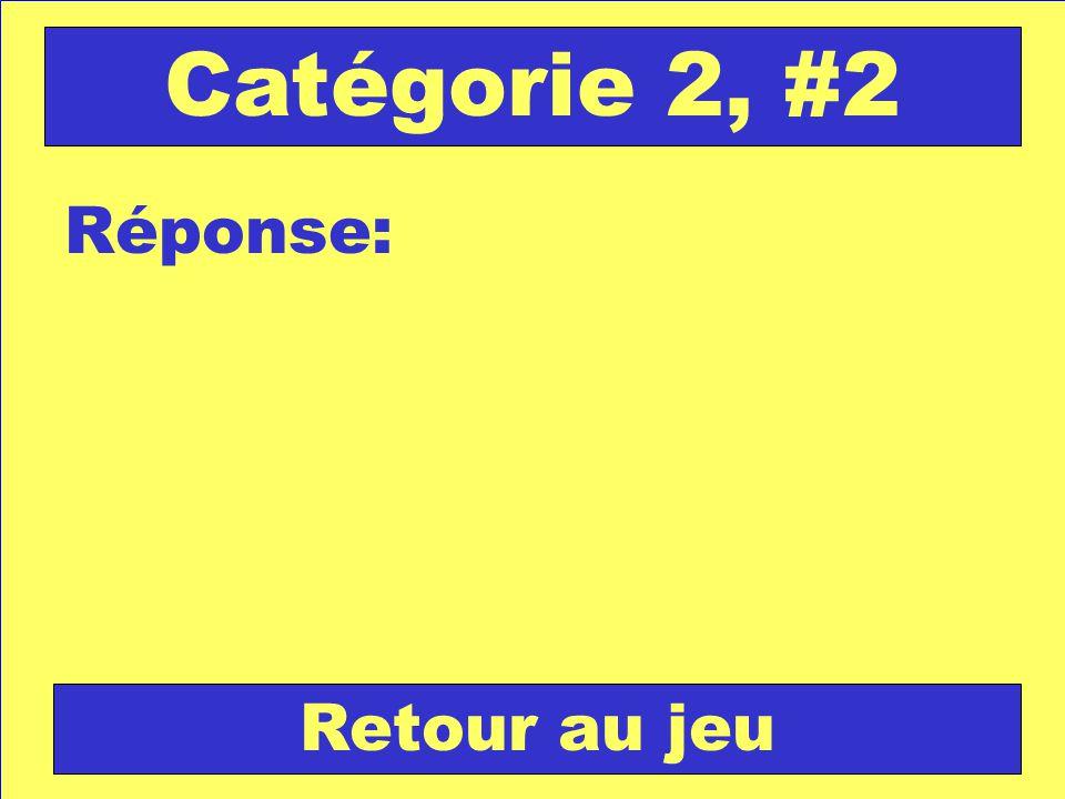 Réponse: Retour au jeu Catégorie 2, #2
