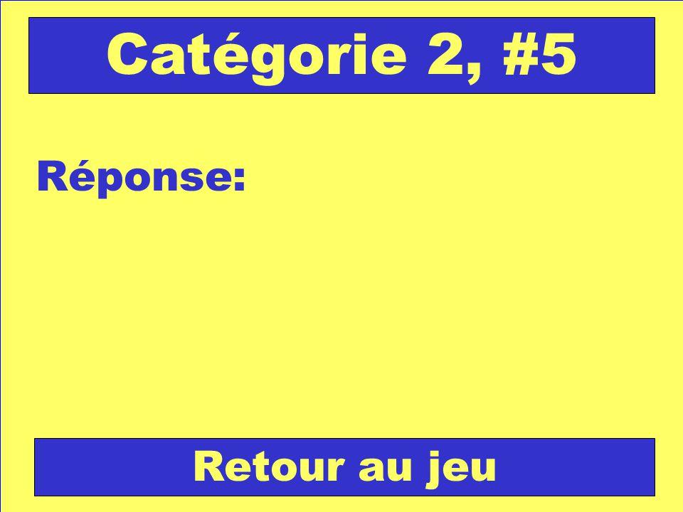 Réponse: Retour au jeu Catégorie 2, #5