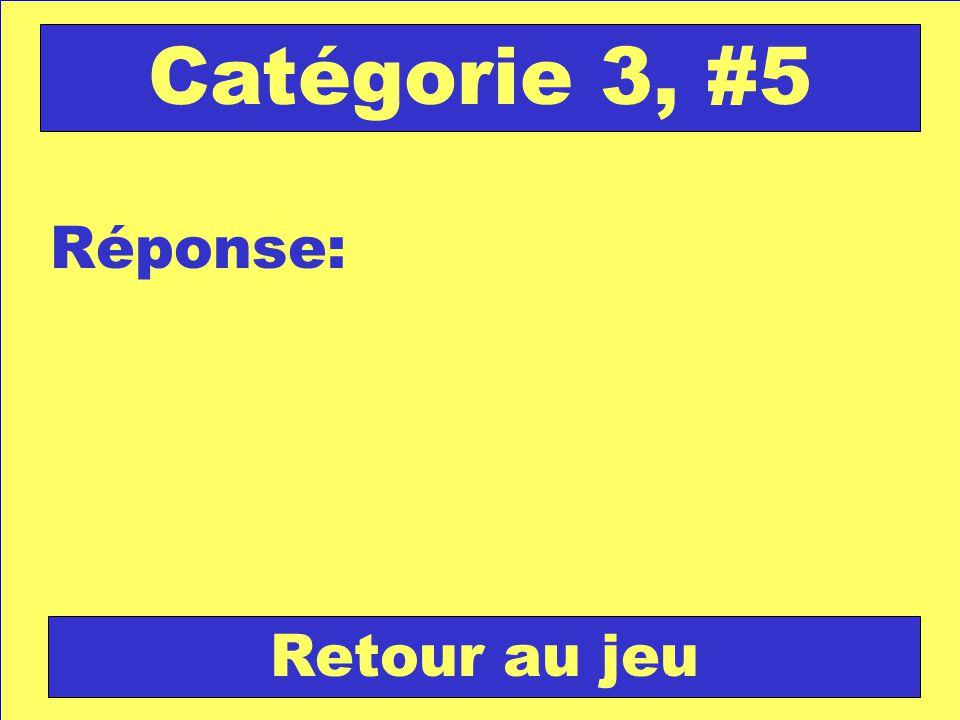 Réponse: Retour au jeu Catégorie 3, #5
