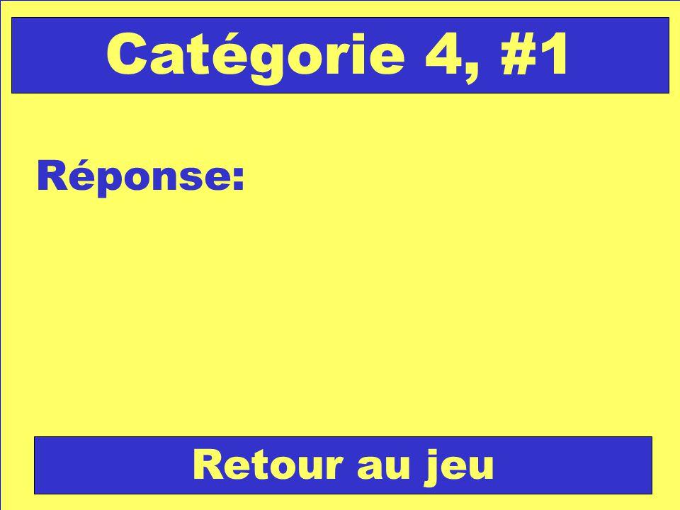 Réponse: Retour au jeu Catégorie 4, #1